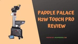 Paddle Palace H2W Touch Pro ReviewPaddle Palace H2W Touch Pro Review
